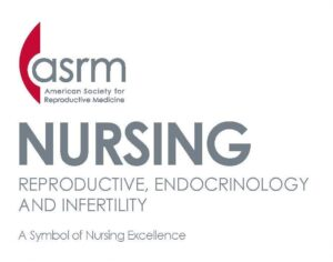 ASRM Nursing Center of Excellence in Reproductive Endocrinology & Infertility